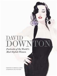 David Downton - David Downton portraits of the world's most stylish women.