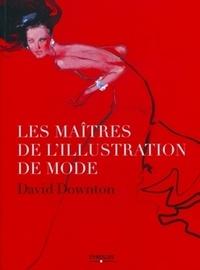 David Downton - Les maîtres de l'illustration de mode.