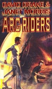 David Drake et Janet Morris - Arc Riders.