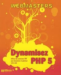 David Drapeau et Frédéric Suire - Dynamisez PHP 5.