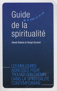 David Dubois et serge Durand - Guide Almora de la spiritualité.