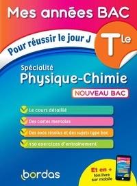 David Dubus et Denis Regaud - Specialité Physique-Chimie Tle - Pour réussir le jour J.
