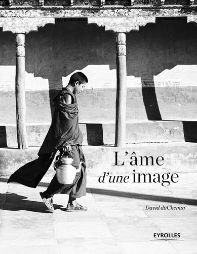 L'âme d'une image - David duChemin - 9782212430141 - 17,99 €