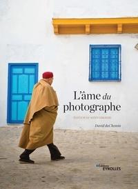 Electronic ebook gratuit télécharger L'âme du photographe  - Edition 10e anniversaire par David duChemin MOBI 9782212678284 en francais
