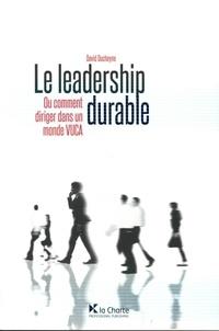 Le leadership durable - Ou comment diriger dans un monde VUCA.pdf