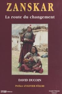 David Ducoin et Samuel Ducoin - Zanskar - La route du changement.