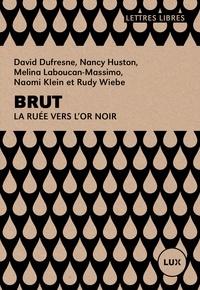 David Dufresne et Melina Laboucan-Massimo - Brut - La ruée vers l'or noir.