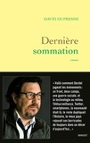 David Dufresne - Dernière sommation - roman.