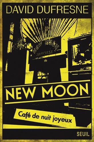New Moon, café de nuit joyeux. Tentative d'épuisement du 66, rue Pigalle (et de sa succursale au 9 de la place du même nom)