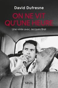 Electronics ebooks téléchargement gratuit On ne vit qu'une heure  - Une virée avec Jacques Brel (French Edition) par David Dufresne