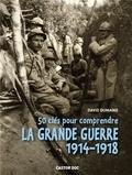 David Dumaine - 50 clés pour comprendre la grande guerre 1914-1918.
