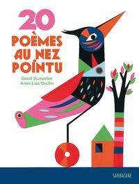 David Dumortier et Anne-Lise Boutin - 20 poèmes au nez pointu.