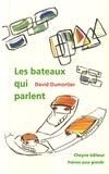 David Dumortier - Les bateaux qui parlent.