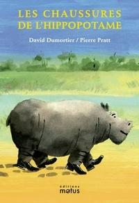 David Dumortier et Pierre Pratt - Les chaussures de l'hippopotame.