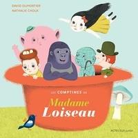 David Dumortier et Nathalie Choux - Les comptines de Madame Loiseau.