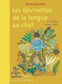 David Dumortier et Aurélia Fronty - Les devinettes de la langue au chat - Avec 7 peintures  d'Aurélia Fronty.