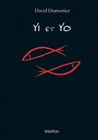 David Dumortier - Yi et Yo.
