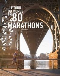 Le tour du monde en 80 marathons - David Dybman pdf epub