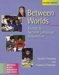 David E Freeman et Yvonne S Freeman - Between Worlds - Access to Second Language Acquisition.