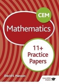 David E Hanson - CEM 11+ Mathematics Practice Papers.