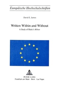 David e. James - Written within and without - A Study of Blake's «Milton».