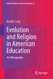David E. Long - Evolution and Religion in American Education - An Ethnography.