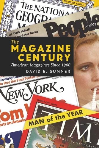 David e. Sumner - The Magazine Century - American Magazines Since 1900.