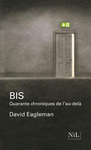 David Eagleman - Bis - Quarante chroniques de l'Au-delà.