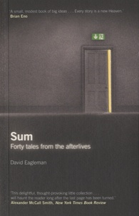 David Eagleman - Sum - Forty Tales from the Afterlives.