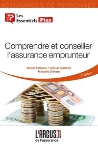 David Echevin et Olivier Sanson - Comprendre et conseiller l'assurance emprunteur.