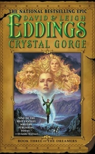 David Eddings et Leigh Eddings - Crystal Gorge - Book Three of the Dreamers.