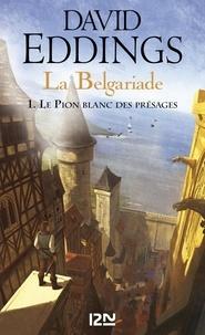 David Eddings - La Belgariade Tome 1 : Le pion blanc des présages.