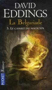 David Eddings - La Belgariade Tome 3 : Le gambit du magicien.