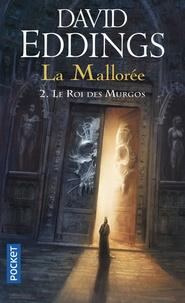 David Eddings - La Mallorée Tome 2 : Le roi des Murgos.