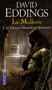 David Eddings - La Mallorée Tome 3 : Le démon majeur de Karanda.