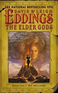 David Eddings et Leigh Eddings - The Elder Gods - Book One of the Dreamers.