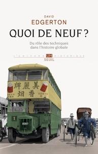 David Edgerton - Quoi de neuf ? - Du rôle des techniques dans l'histoire globale.