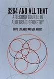 David Eisenbud et Joe Harris - 3264 and All That - A Second Course in Algebraic Geometry.
