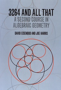 David Eisenbud et Joe Harris - 3264 and All That - A Second Course in Algebraic Geometry.