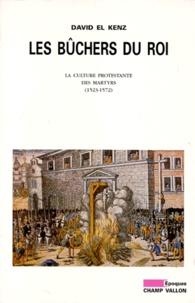Openwetlab.it LES BUCHERS DU ROI. - La culture protestante des martyrs (1523-1572) Image