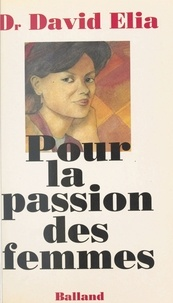 David Elia - Pour la passion des femmes.