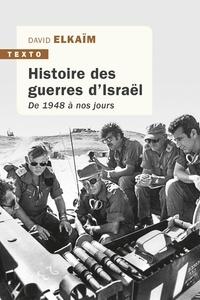 David Elkaïm - Histoire des guerres d'Israël - De 1948 à nos jours.