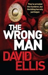 David Ellis - The Wrong Man.