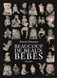 David Ellwand - Beaucoup de beaux bébés.