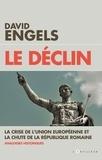 David Engels - Le déclin - La crise de l'Union Européenne et la chute de la République romaine - Analogies historiques.