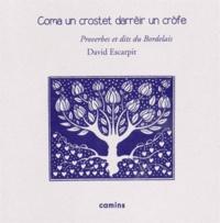 David Escarpit - Coma un crostet darrèir un crofe - Littérature orale et populaire occitane en Bordelais : dictons, chansons, formulettes, devinettes, cris de la rue et de la campagne.