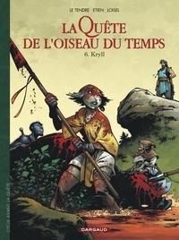 David Etien et Régis Loisel - La Quête de l'oiseau du temps - Avant la Quête Tome 6 : Kryll.