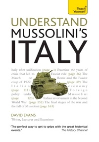 David Evans - Understand Mussolini's Italy: Teach Yourself.