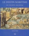 David Fabre - Le destin maritime de l'Egypte ancienne.
