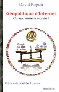 David Fayon - Géopolitique d'Internet - Qui gouverne le monde ?.